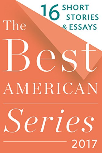 The best american series 2017 16 short stories essays the best the best american series 2017 16 short stories essays the best american series fandeluxe Choice Image