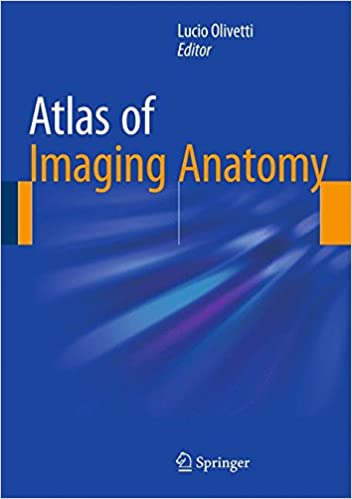 Atlas Of Imaging Anatomy 9783319107493 Medicine Health Science