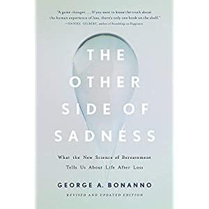 The Other Side of Sadness (Revised): What the New Science of Bereavement Tells Us About Life After Loss Paperback – 28 Nov. 2019