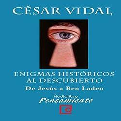 Enigmas históricos al descubierto. De Jesús a Ben Laden [Historical Enigmas Revealed: From Jesus to Bin Laden]
