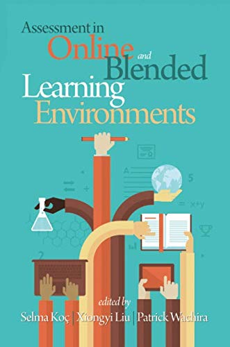 Assessment in Online and Blended Learning Environments (NA) (Test Measurement Assessment And Evaluation In Education)