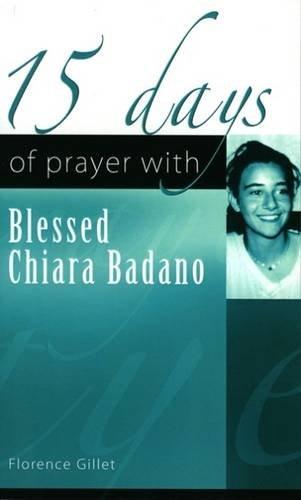 Download 15 Days of Prayer with Blessed Chiara Badano pdf epub