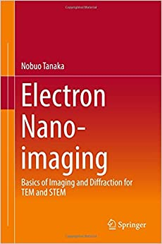 Electron Nano-Imaging: Basics of Imaging and Diffraction for TEM and STEM