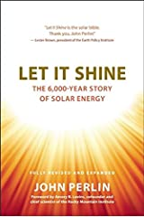 Let It Shine: The 6,000-Year Story of Solar Energy Hardcover