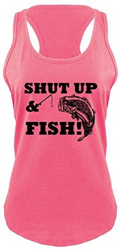 - Ladies Racerback Tank Shut Up & Fish Funny Country Song T Shirt Fishing Trip Hot Pink L