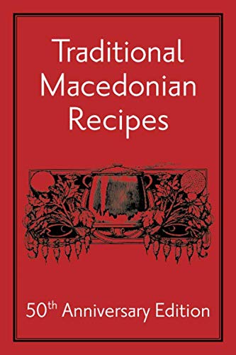Traditional Macedonian Recipes by St. George's Macedono-Bulgarian Eastern Orthodox Church, Ladies' Section Mara Buneva