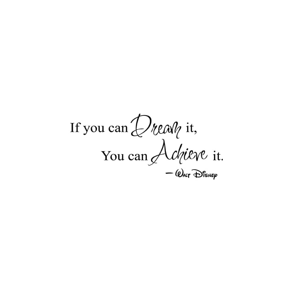 If you can dream It, you can Achieve it Decorative Vinyl Wall Quote Decal Saying, Black