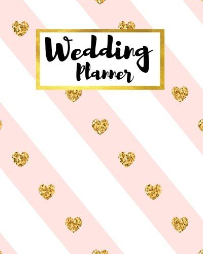 Read Online Wedding Planner: Wedding Organizer Checker List To Do List Wedding Planner 8x10 (Volume 2) PDF