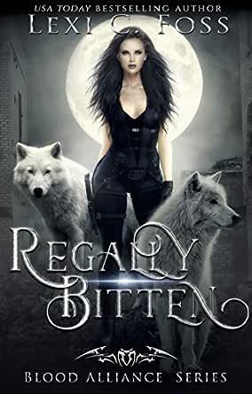 Regally Bitten (Blood Alliance Book 3) (English Edition ...
