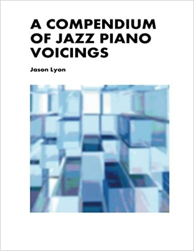 A Compendium Of Jazz Piano Voicings Jason Lyon 9781490441863