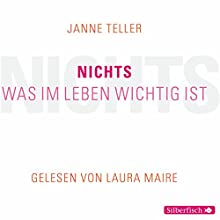 Nichts: Was im Leben wichtig ist Hörbuch von Janne Teller Gesprochen von: Laura Maire