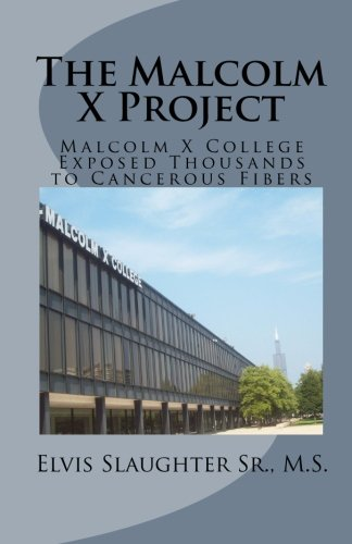 Download The Malcolm X Project: Malcolm X College Exposed Thousands to Cancerous Fibers ebook