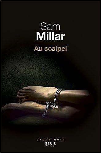 Au scalpel de Sam Millar 2017