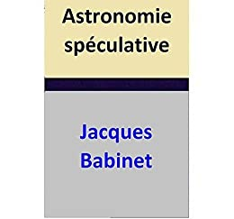 Astronomie spéculative (French Edition)