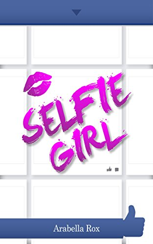 Book: Selfie Girl by Arabella Rox