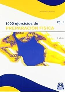1000 Ejercicios de Preparacion Fisica - 2 Tomos. by Alfonso Blanco Nespereira(1998-