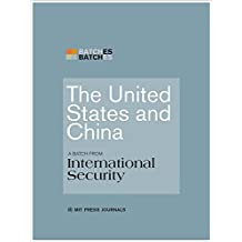 The United States and China: A Batch from International Security (MIT Press Batches)
