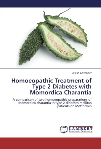 Homoeopathic Treatment of Type 2 Diabetes with Momordica Charantia: A comparison of two homoeopathic preparations of Momordica charantia in type 2 diabetes mellitus patients on Metformin