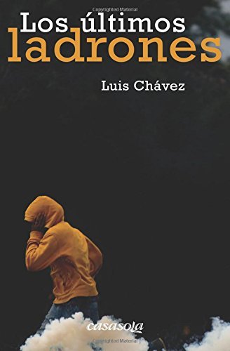 Los ultimos ladrones (Spanish Edition)