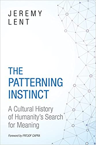 The Patterning Instinct A Cultural History of Humanitys Search for Meaning