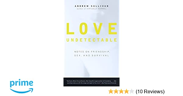 Love undetectable note on friendship sex and survival
