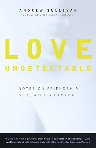 Love Undetectable: Notes on Friendship, Sex, and Survival