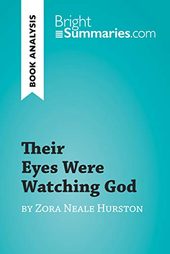 Their Eyes Were Watching God by Zora Neale Hurston (Book Analysis): Detailed Summary, Analysis and Reading Guide ()