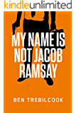 My Name Is Not Jacob Ramsay