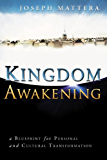 Kingdom Awakening: a Blueprint for Personal and Cultural Transformation