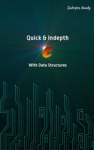 Quick & Indepth C With Data Structures by [Nandy, Sudripta]