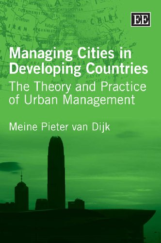Managing Cities in Developing Countries: The Theory and Practice of Urban Management