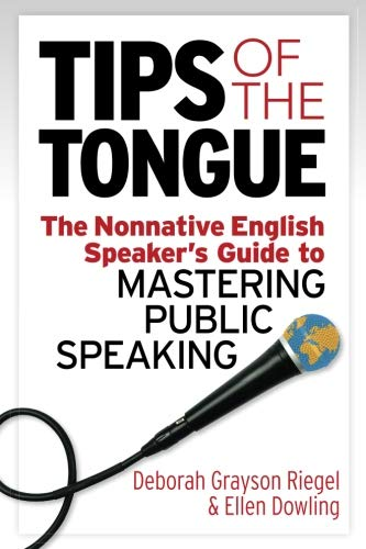 Tips of the Tongue: The Nonnative English Speaker's Guide to Mastering Public - Tip English