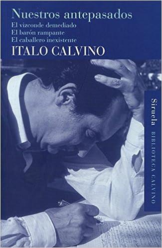 Nuestros Antepasados (Biblioteca Calvino): Amazon.es: Italo Calvino, María J. Calvo Montoro, Esther Benítez: Libros