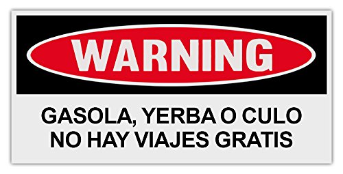 Funny Bumper Stickers: GAS, GRASS OR ASS - NO FREE RIDES (Spanish ()