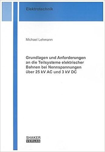 Grundlagen und Anforderungen an die Teilsysteme elektrischer Bahnen ...