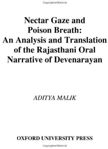 Nectar Gaze and Poison Breath: An Analysis and Translation of the Rajasthani Oral Narrative of Devn-ar-aya.n: An Analysis and...
