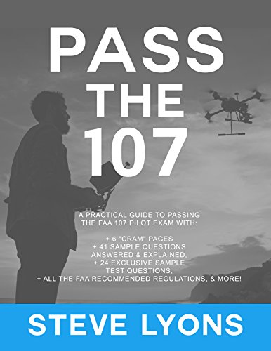 Pass the 107: A practical guide to passing  the FAA 107 pilo