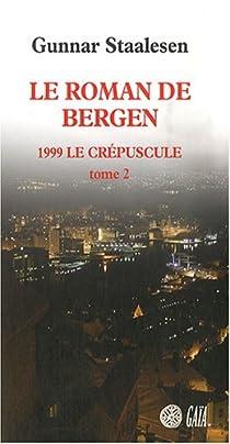 Roman de Bergen, tome 6 : 1999 Le Crépuscule, tome 2 par Staalesen