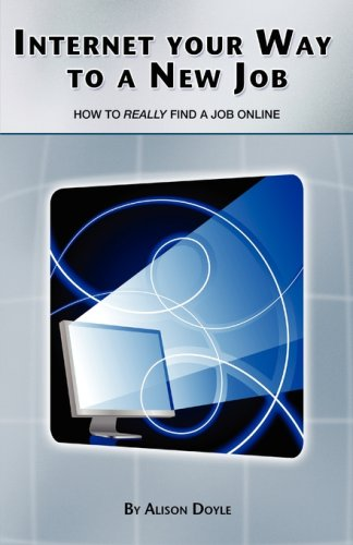 Internet Your Way To a New Job: How to Really Find a Job Online