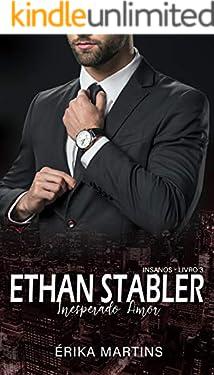 Ethan Stabler - Inesperado Amor (Insanos Livro 3)