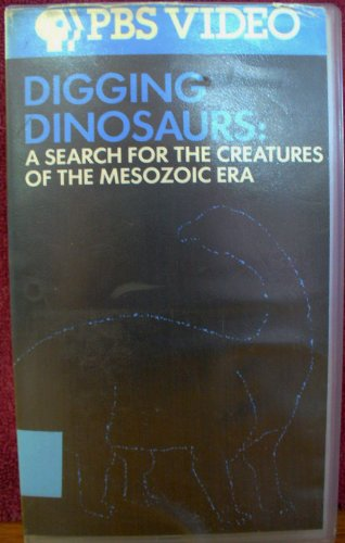Digging Dinosaurs: A Search for Creatures of the Mesozoic (Mesozoic Era Dinosaur)