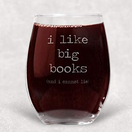 (I Like Big Books (and I cannot lie) Stemless Wine Glass Introvert Book Lover Gift for Women - 21 oz)