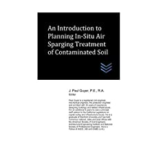 An Introduction to Planning In-Situ Air Sparging Treatment of Contaminated Soil