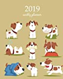 2019 Weekly Planner: Calendar Schedule Organizer Appointment Journal Notebook and Action day, cute dog art design (Weekly & Monthly Planner 2019)