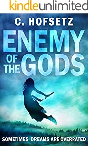 Enemy of the Gods: Sometimes, Dreams—and Parallel Earths—are Overrated. (Challenges of the Gods Book 2)