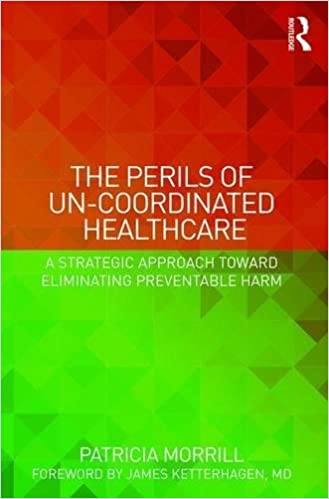 The Perils of Un-Coordinated Healthcare: A Strategic Approach toward Eliminating Preventable Harm