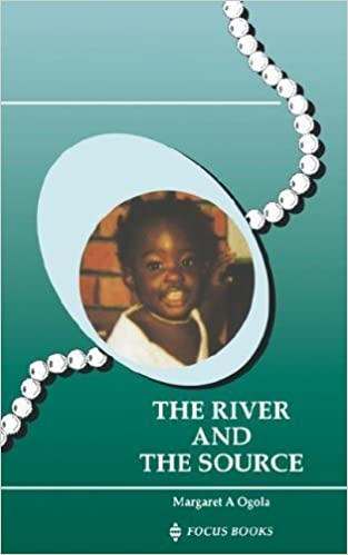 River and the Source, The by Margaret A Ogola (2004-12-29)