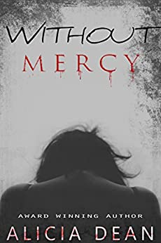 Without Mercy: Suspense/Thriller by [Dean, Alicia]
