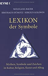 Lexikon der Symbole: Mythen, Symbole und Zeichen in Kultur, Religion, Kunst und Alltag