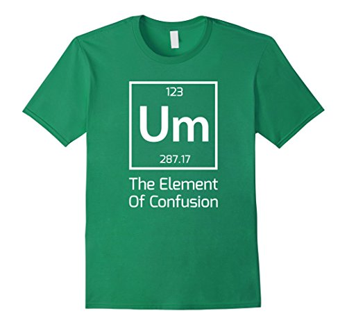 Periodic Element Costume (Mens Funny Element Of Confusion Sarcastic Tshirt - Funny Sayings Small Kelly Green)